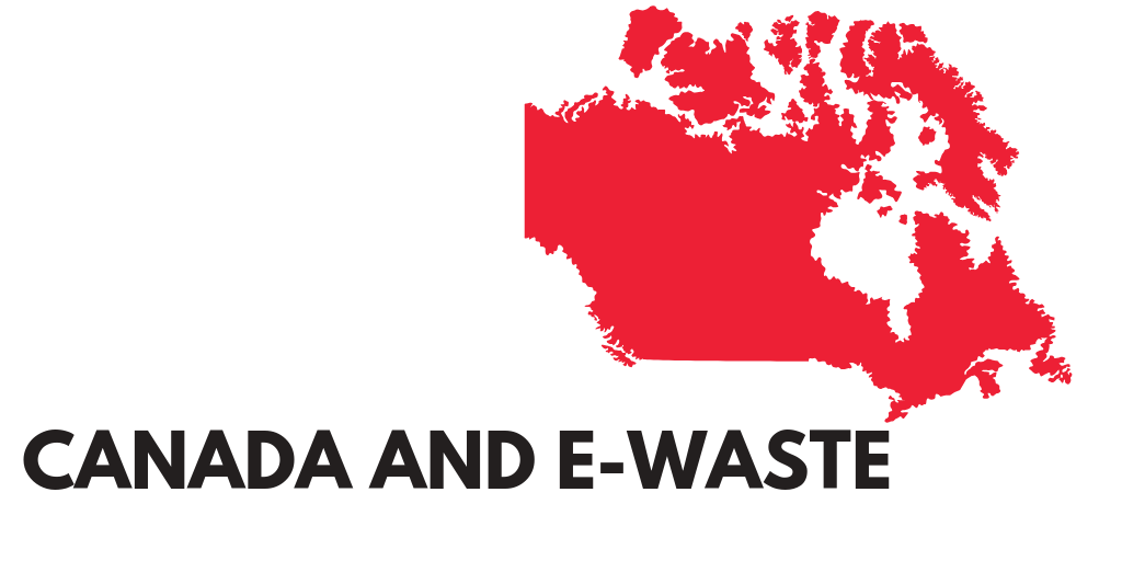 Sound e-waste management in Canada: is there a room for improvement?
