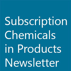 Subscription Chemicals in Products Newsletter