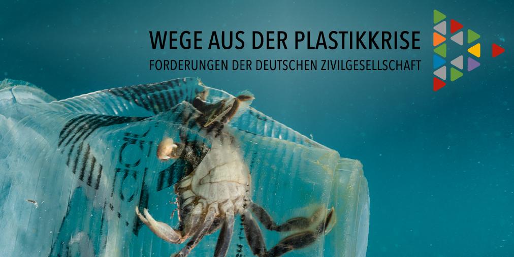Wege aus der Plastikkrise: Forderungskatalog an die Bundesregierung